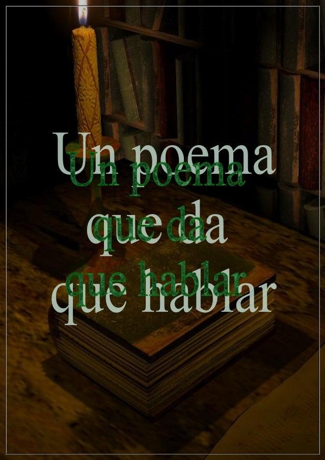  Hablar sobre poesía  Conocer los datos más relevantes de la vida y obra del escritor Pablo Neruda y aprender a interpre...