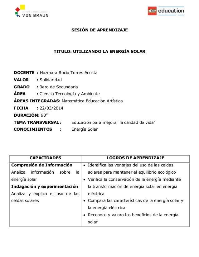 SESIÓN DE APRENDIZAJE TITULO: UTILIZANDO LA ENERGÍA SOLAR DOCENTE : Hozmara Rocio Torres Acosta VALOR : Solidaridad GRADO ...
