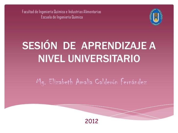Facultad de Ingeniería Química e Industrias Alimentarias              Escuela de Ingeniería QuímicaSESIÓN DE APRENDIZAJE A...