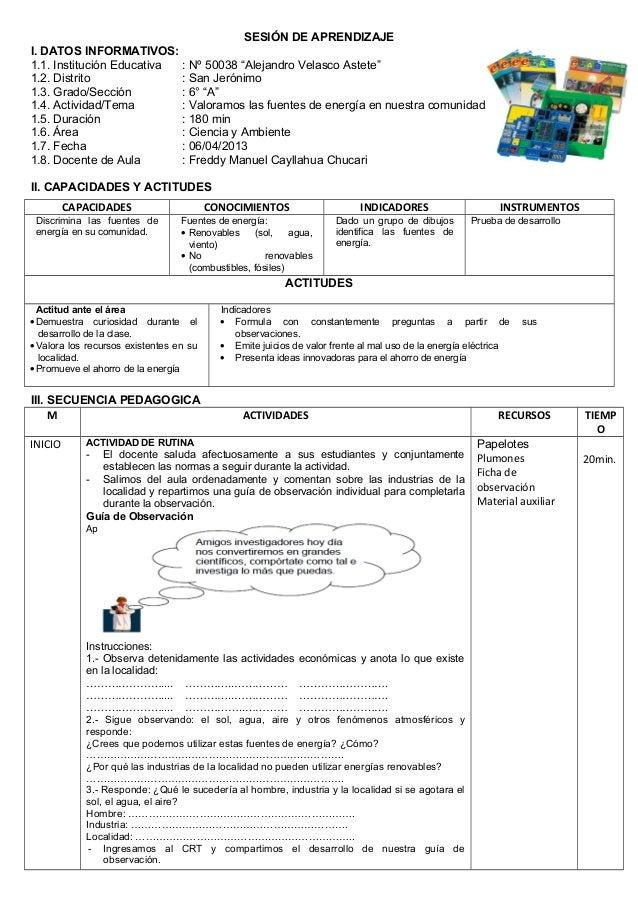 "SESIÓN DE APRENDIZAJE I. DATOS INFORMATIVOS: 1.1. Institución Educativa : Nº 50038 ""Alejandro Velasco Astete"" 1.2. Distrit..."