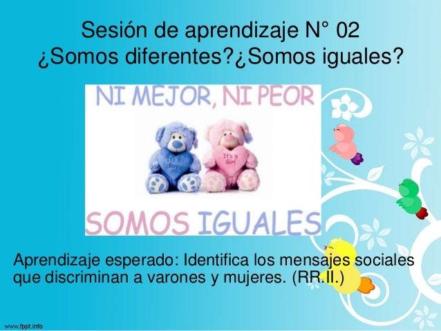 Aprendizaje esperado: Identifica los mensajes sociales que discriminan a varones y mujeres. (RR.II.) Sesión de aprendizaje...