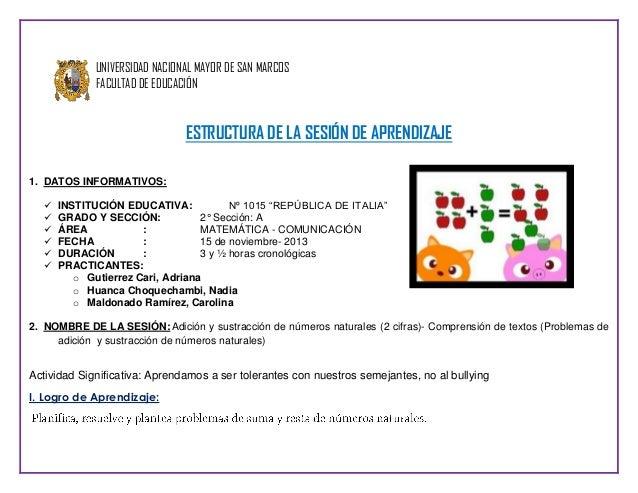 UNIVERSIDAD NACIONAL MAYOR DE SAN MARCOS FACULTAD DE EDUCACIÓN  ESTRUCTURA DE LA SESIÓN DE APRENDIZAJE 1. DATOS INFORMATIV...