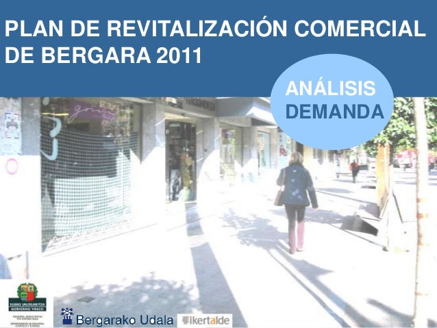 1PLAN DE REVITALIZACIÓN COMERCIALDE BERGARA 2011ANÁLISISDEMANDA
