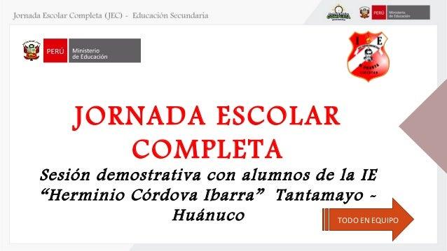 """JORNADA ESCOLAR COMPLETA Sesión demostrativa con alumnos de la IE """"Herminio Córdova Ibarra"""" Tantamayo - Huánuco TODO EN EQ..."""