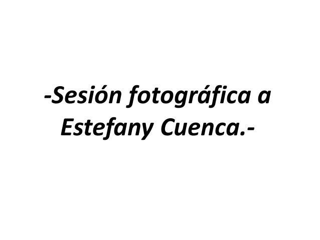-Sesión fotográfica a Estefany Cuenca.-