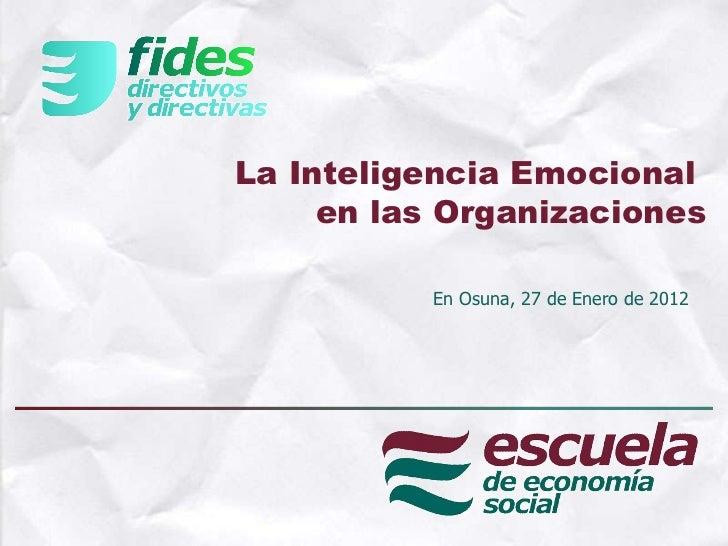 La Inteligencia Emocional  en las Organizaciones En Osuna, 27 de Enero de 2012