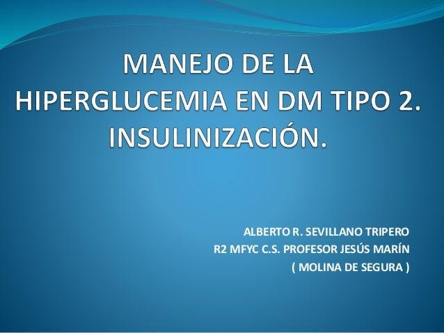ALBERTO R. SEVILLANO TRIPERO R2 MFYC C.S. PROFESOR JESÚS MARÍN ( MOLINA DE SEGURA )