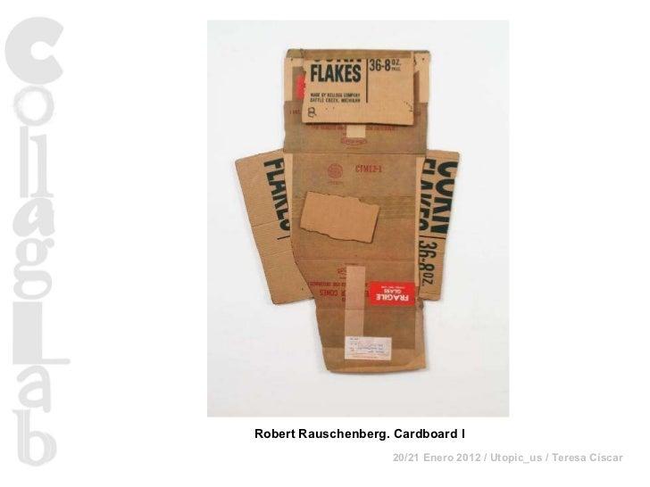 Robert Rauschenberg. Cardboard I