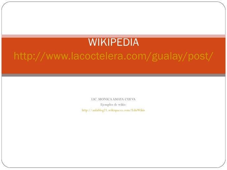 SESIÓN Nº 15:                WIKIPEDIA http://www.lacoctelera.com/gualay/post/20                      LIC. MONICA AMAYA CU...