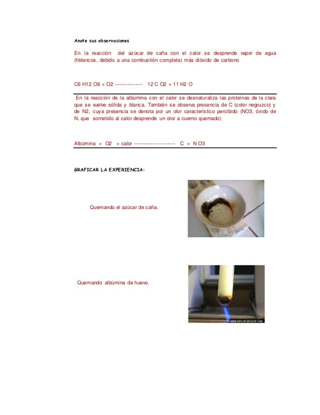 Anote sus observaciones En la reacción del azúcar de caña con el calor se desprende vapor de agua (hblancos, debido a una ...