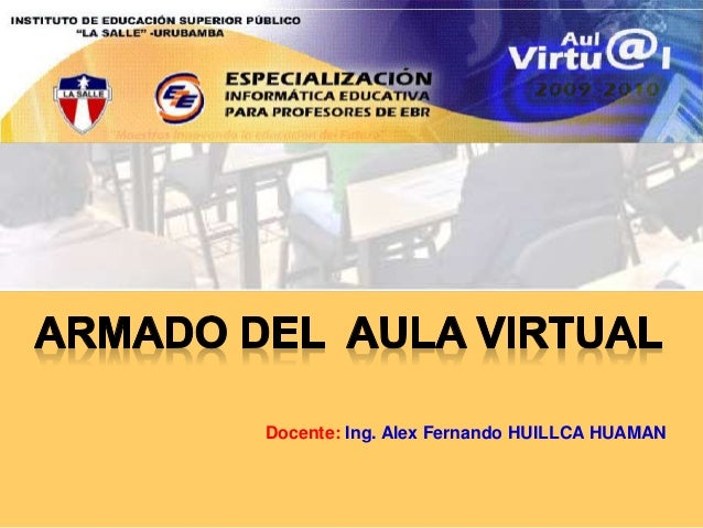 Docente: Ing. Alex Fernando HUILLCA HUAMAN