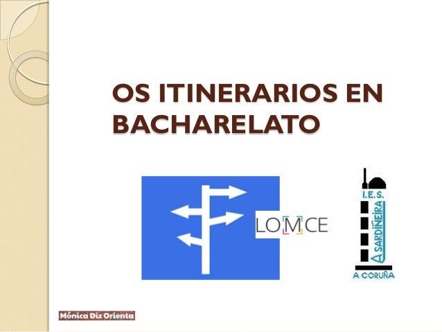 OS ITINERARIOS EN BACHARELATO