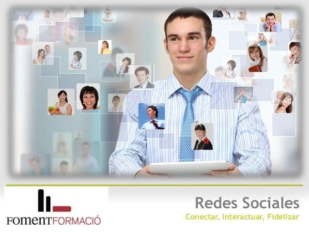 Redes SocialesConectar, Interactuar, Fidelizar