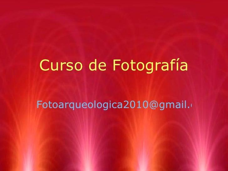 Curso de Fotograf ía [email_address]