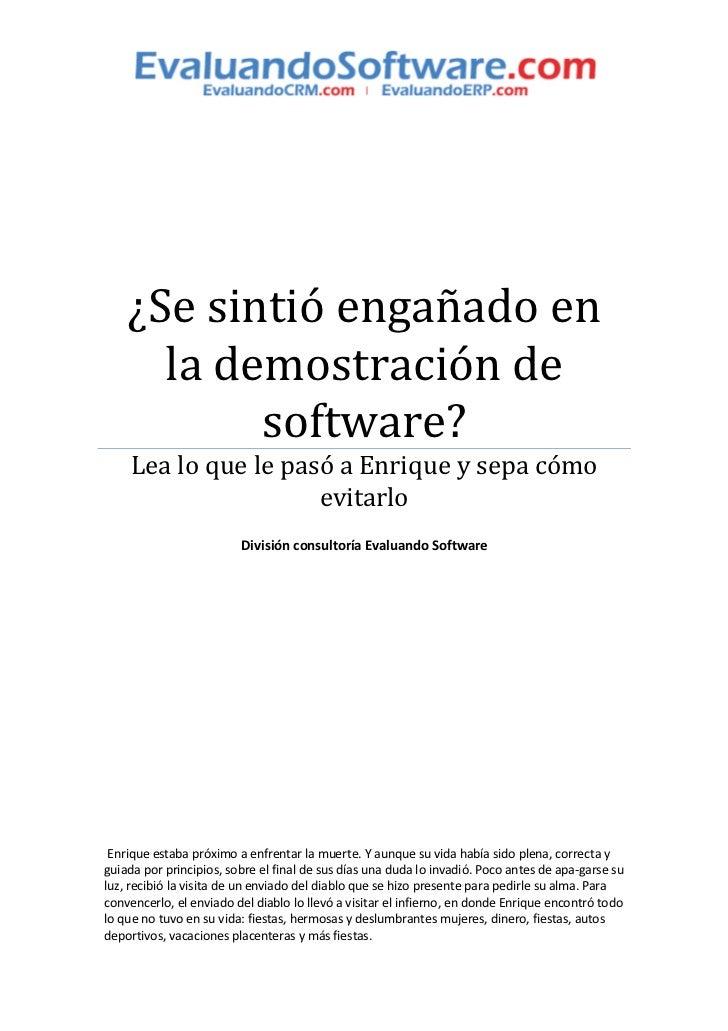 ¿Se sintió engañado en      la demostración de           software?    Lea lo que le pasó a Enrique y sepa cómo            ...