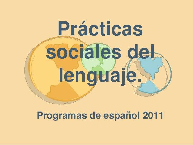 Prácticas sociales del lenguaje. Programas de español 2011