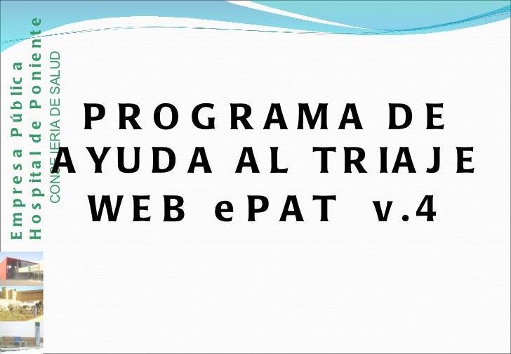 PROGRAMA DE AYUDA AL TRIAJE WEB ePAT  v.4 Empresa Pública Hospital de Poniente   CONSEJERIA DE SALUD