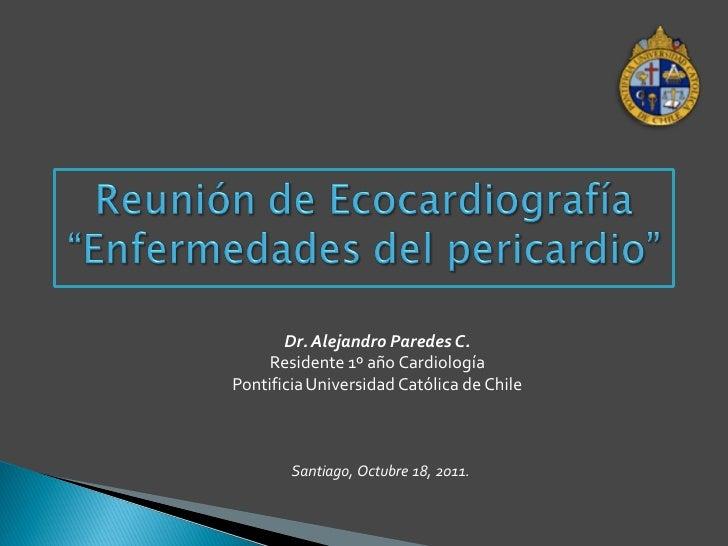 Dr. Alejandro Paredes C.     Residente 1º año CardiologíaPontificia Universidad Católica de Chile        Santiago, Octubre...