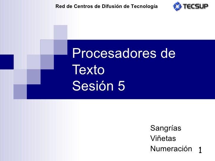 Procesadores de Texto Sesión 5 Sangrías Viñetas Numeración