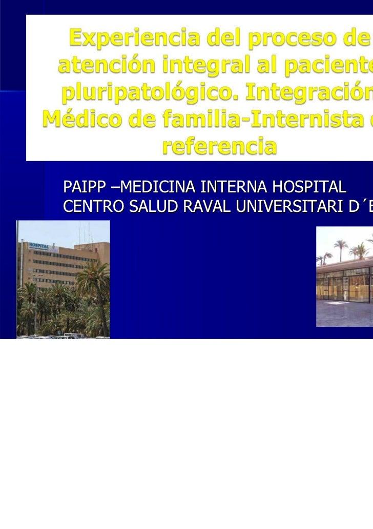 PAIPP –MEDICINA INTERNA HOSPITALCENTRO SALUD RAVAL UNIVERSITARI D´ELX