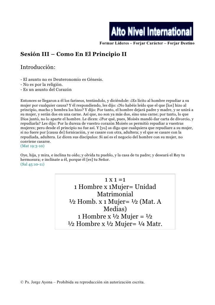 Formar Líderes – Forjar Carácter – Forjar Destino  Sesión III – Como En El Principio II  Introducción:  - El asunto no es ...