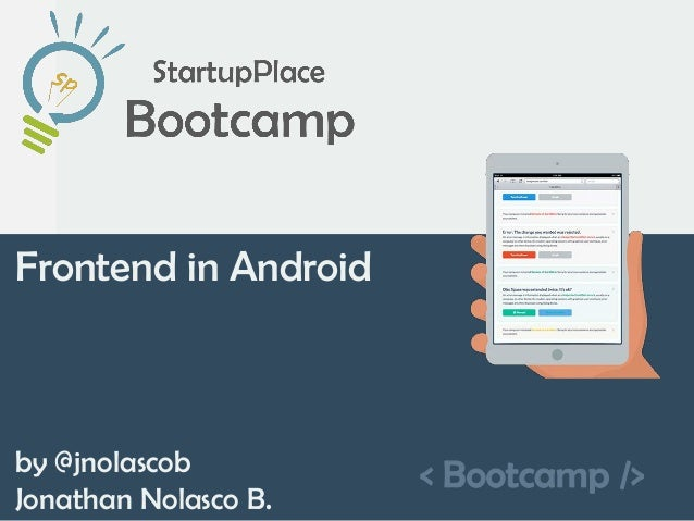 < Bootcamp /> Frontend in Android by @jnolascob Jonathan Nolasco B.
