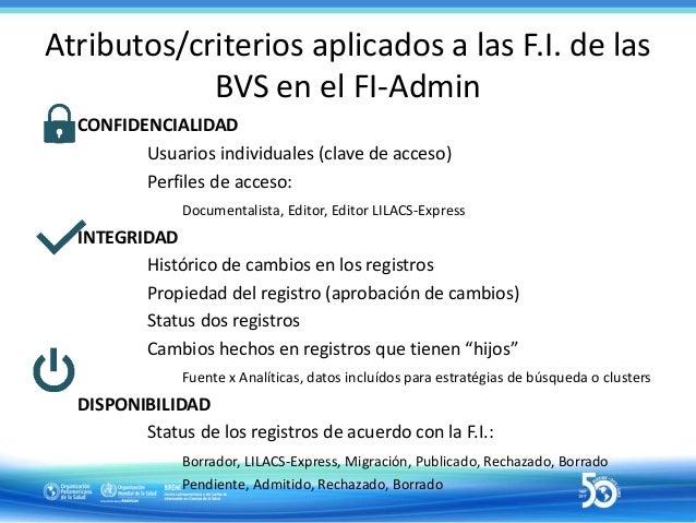 Controle de acceso en el FI-Admin • Protección para el sistema y el usuario; • Los usuarios son únicos e individuales; – C...
