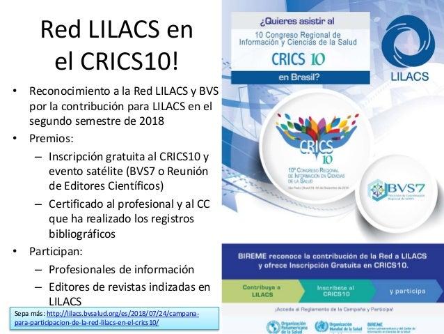 Objetivos  Fortalecer el trabajo cooperativo en la gestión de LILACS y de las fuentes de información de la BVS. Específic...