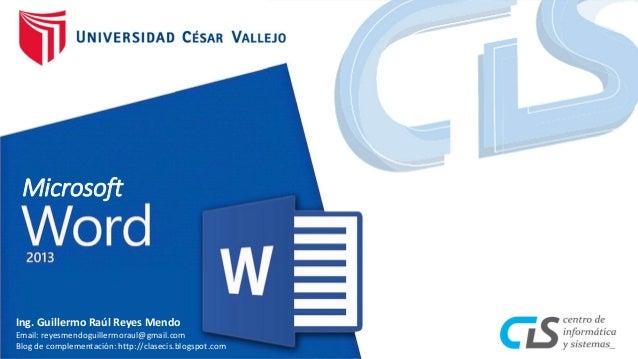 Microsoft  Ing. Guillermo Raúl Reyes Mendo  Email: reyesmendoguillermoraul@gmail.com  Blog de complementación: http://clas...