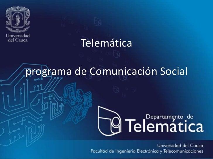 Telemáticaprograma de Comunicación Social<br />