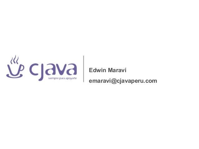 Edwin Maraví emaravi@cjavaperu.com