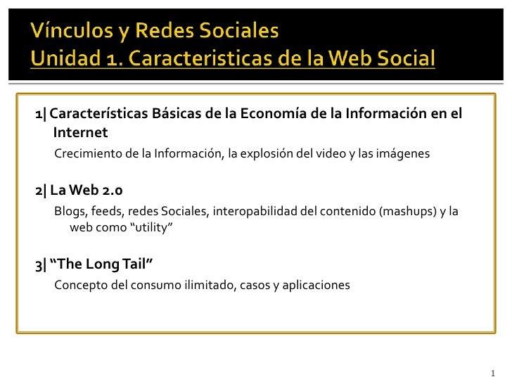 1| Características Básicas de la Economía de la Información en el    Internet   Crecimiento de la Información, la explosió...