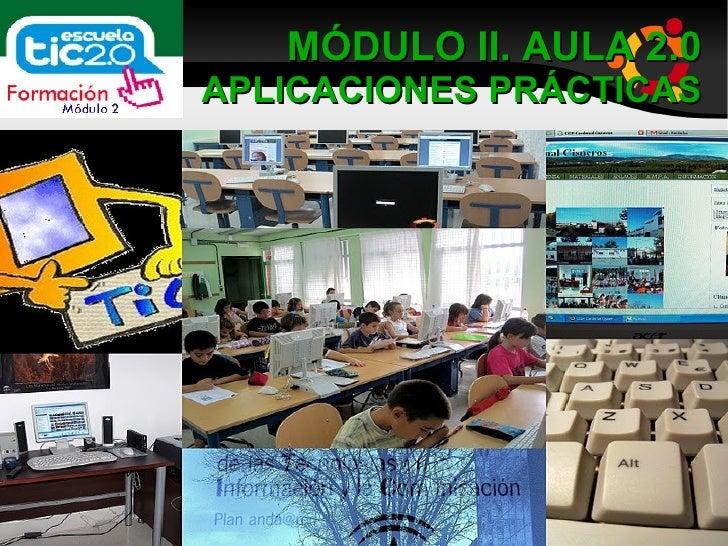 MÓDULO II. AULA 2.0 APLICACIONES PRÁCTICAS ,