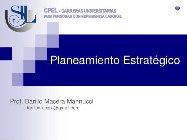 CPEL - CARRERAS UNIVERSITARIAS            PARA PERSONAS CON EXPERIENCIA LABORAL              Planeamiento EstratégicoProf....