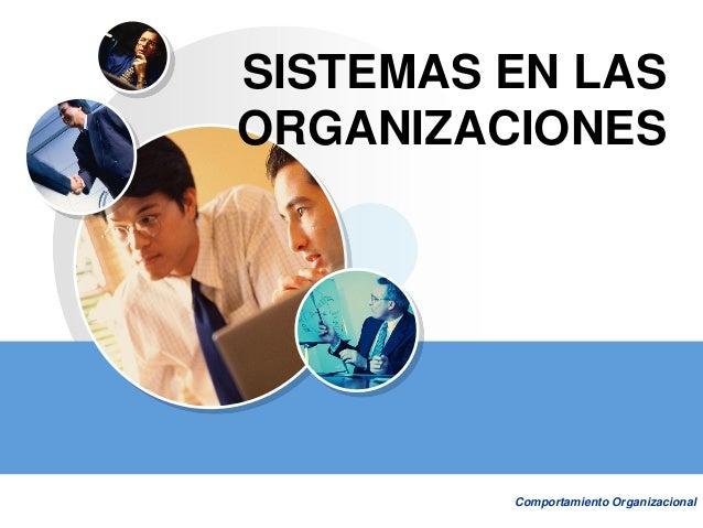 UNI - FIIS Comportamiento Organizacional SISTEMAS EN LAS ORGANIZACIONES