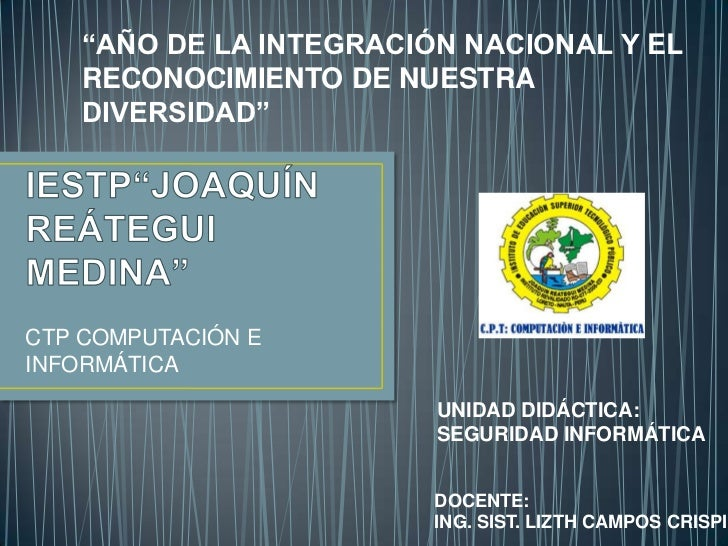 """""""AÑO DE LA INTEGRACIÓN NACIONAL Y EL    RECONOCIMIENTO DE NUESTRA    DIVERSIDAD""""CTP COMPUTACIÓN EINFORMÁTICA              ..."""