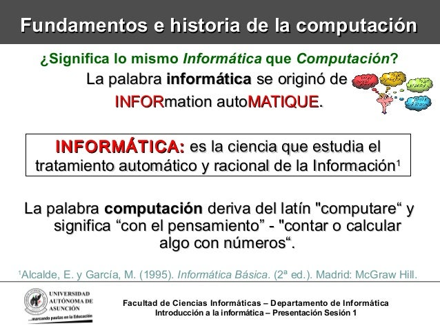 Fundamentos e historia de la computaciónFundamentos e historia de la computación¿Significa lo mismo Informática que Comput...