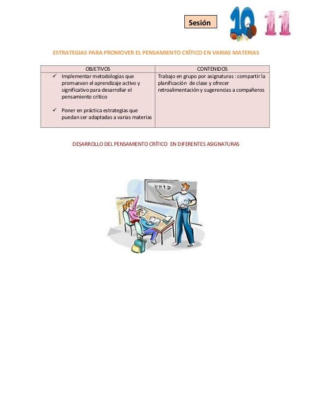 ESTRATEGIAS PARA PROMOVER EL PENSAMIENTO CRÍTICO EN VARIAS MATERIASOBJETIVOS CONTENIDOS Implementar metodologías quepromu...
