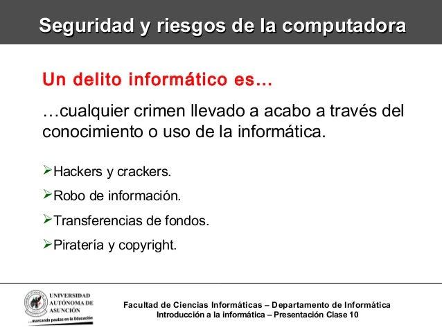Un delito informático es……cualquier crimen llevado a acabo a través delconocimiento o uso de la informática.Hackers y cra...