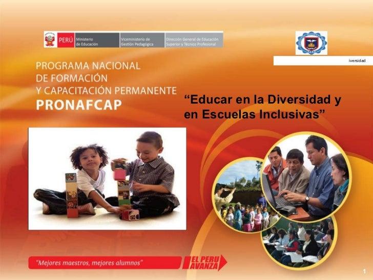 """"""" Educar en la Diversidad y en Escuelas Inclusivas"""" UNIVERSIDAD NACIONAL DE PIURA iversidad"""