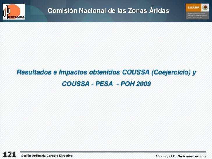 Comisión Nacional de las Zonas Áridas      Resultados e Impactos obtenidos COUSSA (Coejercicio) y                         ...