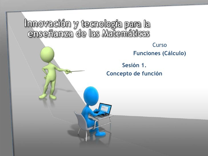 Curso         Funciones (Cálculo)     Sesión 1.Concepto de función
