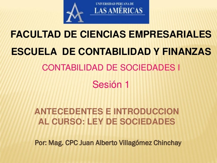 FACULTAD DE CIENCIAS EMPRESARIALESESCUELA DE CONTABILIDAD Y FINANZAS      CONTABILIDAD DE SOCIEDADES I                    ...