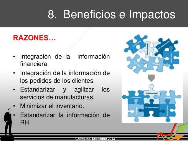 RAZONES… • Integración de la información financiera. • Integración de la información de los pedidos de los clientes. • Est...