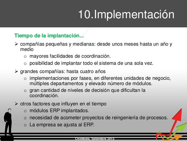 Chimbote, Setiembre 2013 10.Implementación Tiempo de la implantación...  compañías pequeñas y medianas: desde unos meses ...