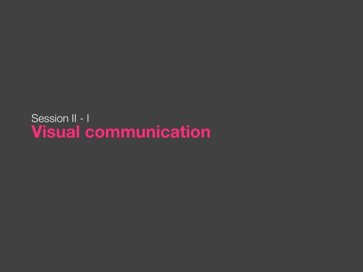 Session II - IVisual communication