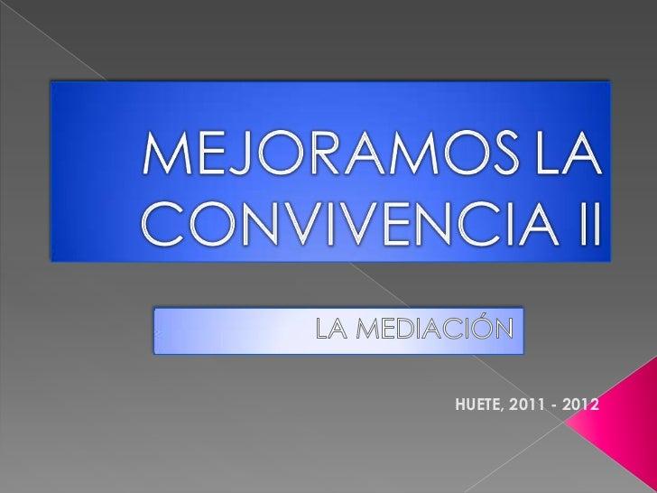 HUETE, 2011 - 2012