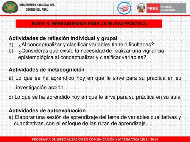 PARTE 3: HERRAMIENTAS PARA LA NUEVA PRÁCTICA Actividades de reflexión individual y grupal a) ¿Al conceptualizar y clasific...