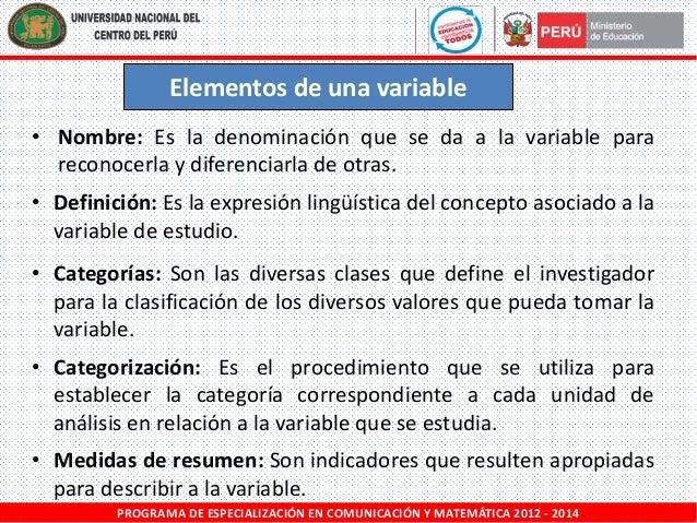 Elementos de una variable • Nombre: Es la denominación que se da a la variable para reconocerla y diferenciarla de otras. ...