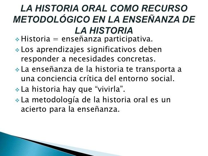<ul><li>Historia = enseñanza participativa.